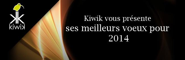 kiwik vous présente ses meilleurs voeux pour 2014