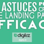 Infographie : 10 astuces pour créer une landing page efficace !