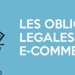 Quelles obligations légales doit respecter votre site e-commerce ?